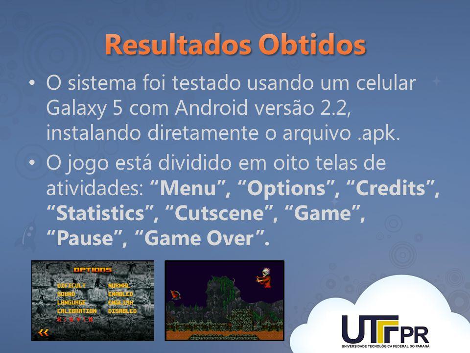 O sistema foi testado usando um celular Galaxy 5 com Android versão 2.2, instalando diretamente o arquivo.apk. O jogo está dividido em oito telas de a