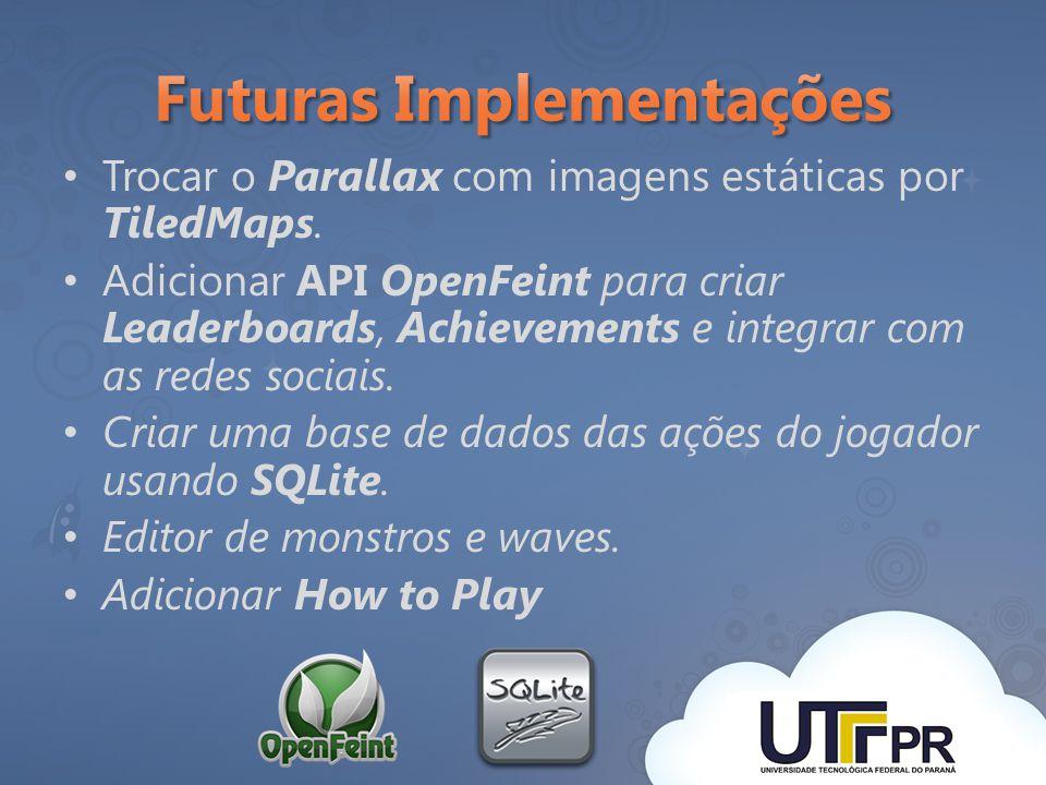 Trocar o Parallax com imagens estáticas por TiledMaps. Adicionar API OpenFeint para criar Leaderboards, Achievements e integrar com as redes sociais.