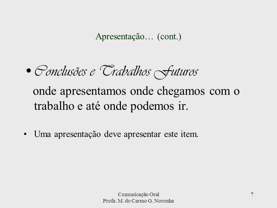 Comunicação Oral Profa.M. do Carmo G. Noronha 8 Apresentação....