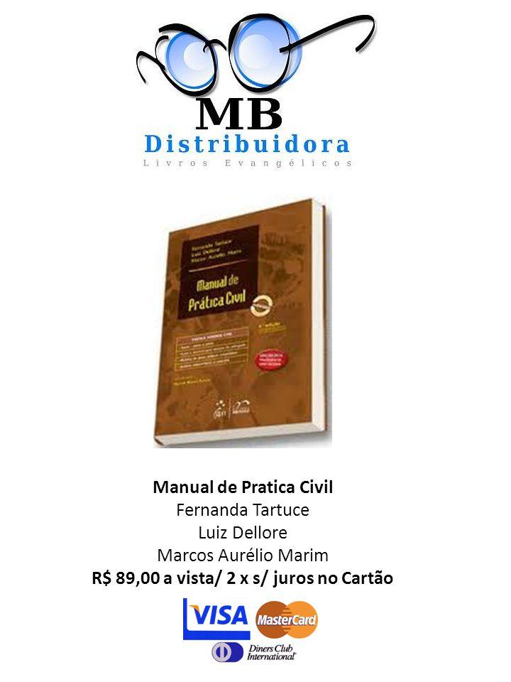 Manual de Pratica Civil Fernanda Tartuce Luiz Dellore Marcos Aurélio Marim R$ 89,00 a vista/ 2 x s/ juros no Cartão
