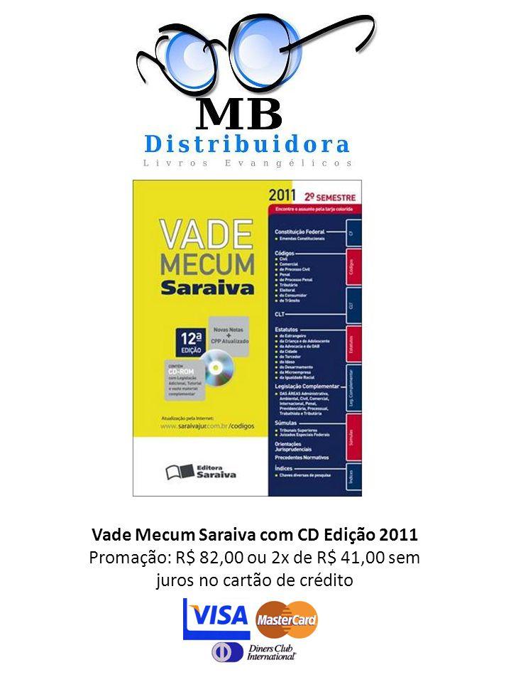 Vade Mecum Saraiva com CD Edição 2011 Promação: R$ 82,00 ou 2x de R$ 41,00 sem juros no cartão de crédito