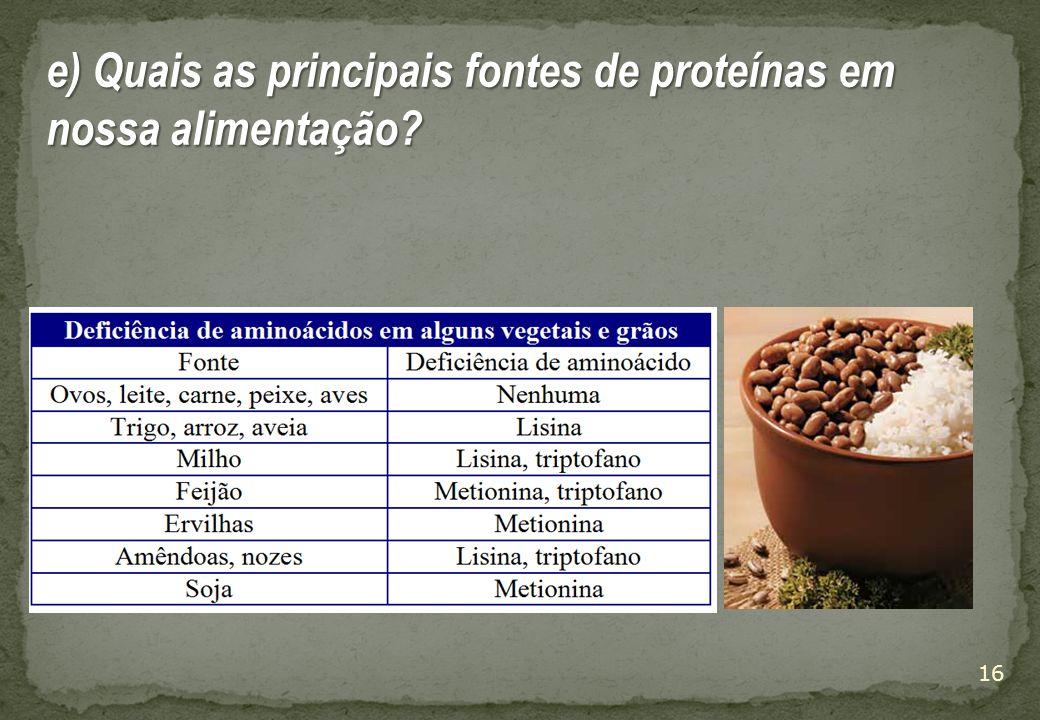 16 e) Quais as principais fontes de proteínas em nossa alimentação?