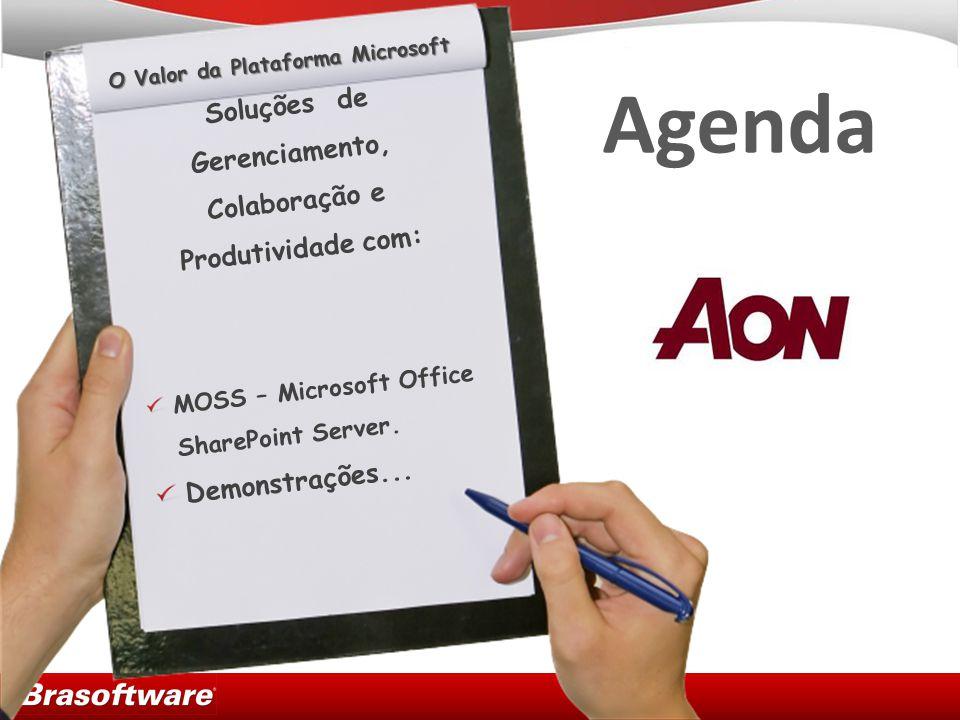 Agenda O Valor da Plataforma Microsoft Soluções de Gerenciamento, Colaboração e Produtividade com: MOSS – Microsoft Office SharePoint Server.