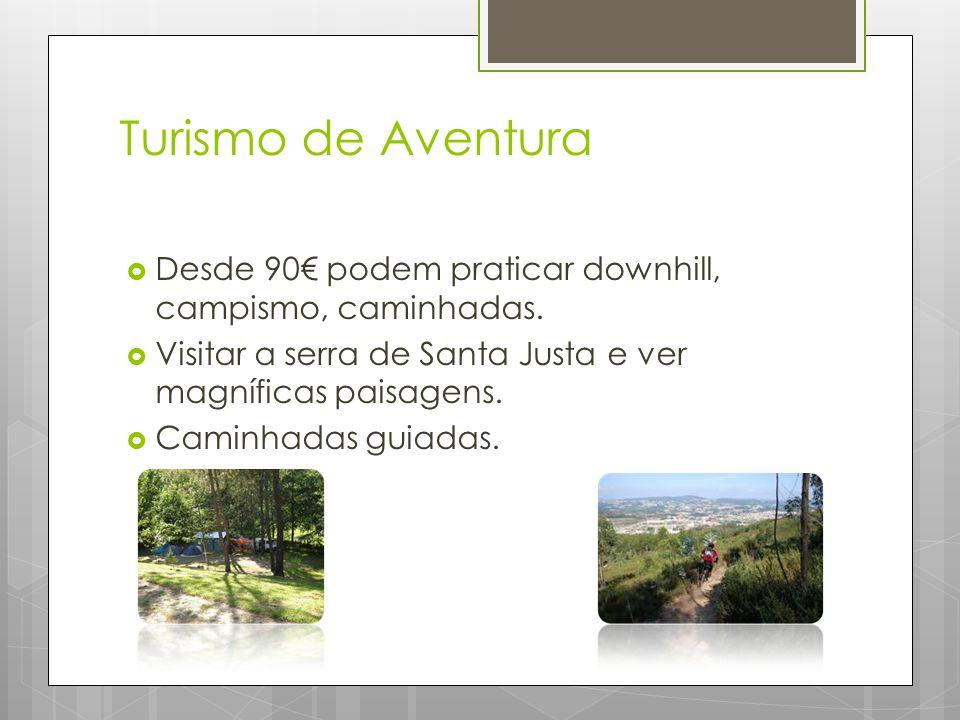 Turismo de Aventura  Desde 90€ podem praticar downhill, campismo, caminhadas.