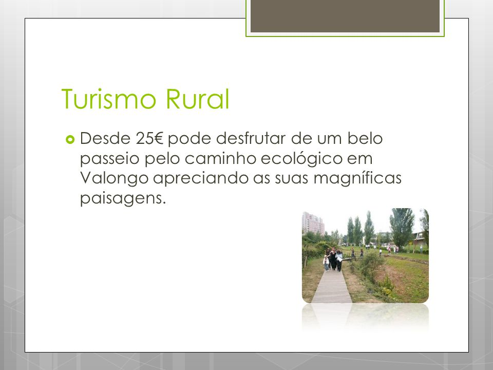 Turismo Rural  Desde 25€ pode desfrutar de um belo passeio pelo caminho ecológico em Valongo apreciando as suas magníficas paisagens.