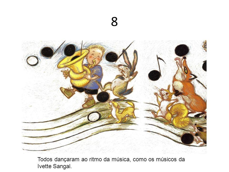 8 Todos dançaram ao ritmo da música, como os músicos da Ivette Sangal.
