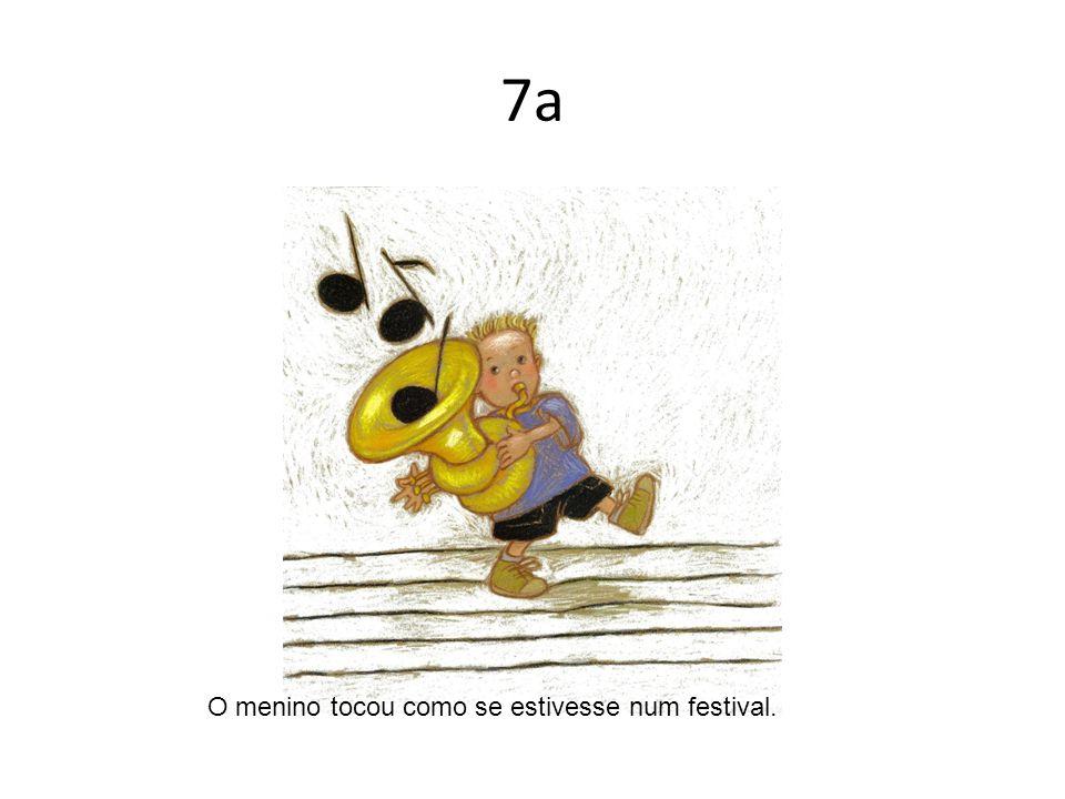 7a O menino tocou como se estivesse num festival.