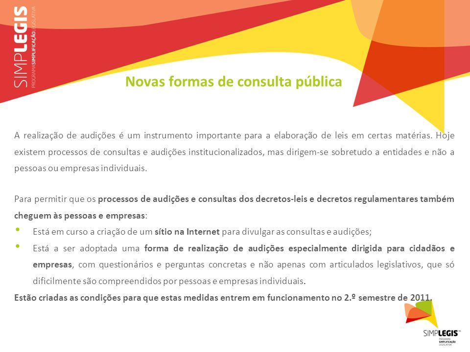 Novas formas de consulta pública A realização de audições é um instrumento importante para a elaboração de leis em certas matérias.