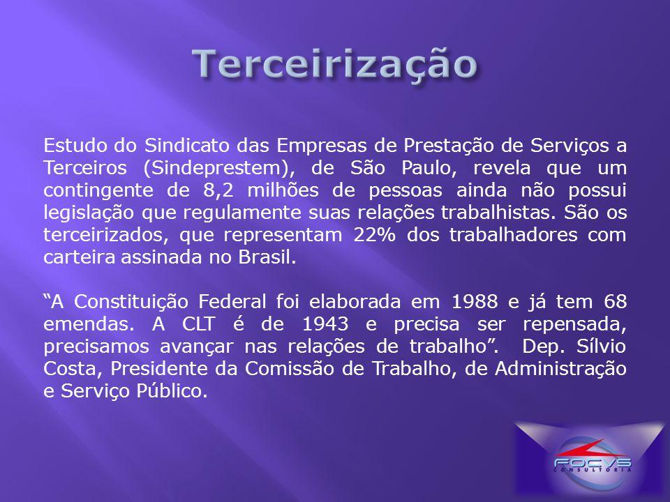 Segundo o Jornal da Câmara de 15 de março de 2011, tramitam na Câmara dos Deputados, 22 propostas sobre a regulamentação de terceirizados.