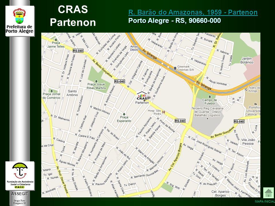 ASSEGIT Sergio Pires Estagiário SS CRAS Partenon R. Barão do Amazonas, 1959 - Partenon R. Barão do Amazonas, 1959 - Partenon Porto Alegre - RS, 90660-