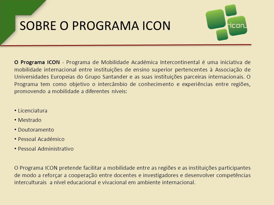 SOBRE O PROGRAMA ICON O Programa ICON - Programa de Mobilidade Académica Intercontinental é uma iniciativa de mobilidade internacional entre instituições de ensino superior pertencentes à Associação de Universidades Europeias do Grupo Santander e as suas instituições parceiras internacionais.