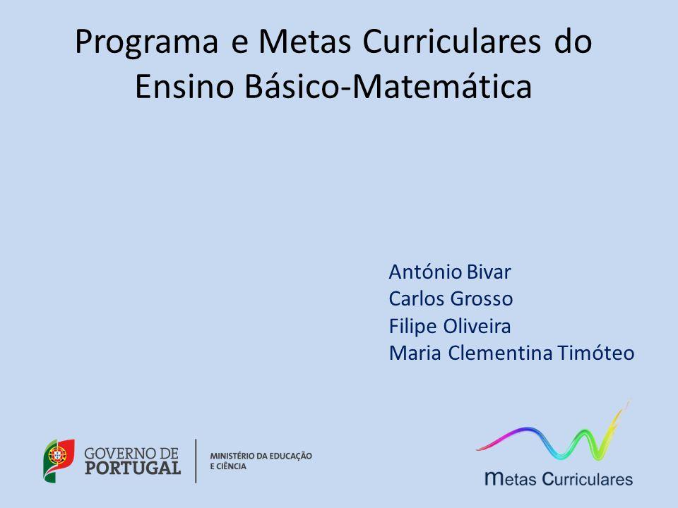 Programa e Metas Curriculares do Ensino Básico-Matemática António Bivar Carlos Grosso Filipe Oliveira Maria Clementina Timóteo
