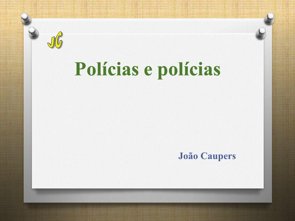 Polícias e polícias João Caupers Polícias e polícias