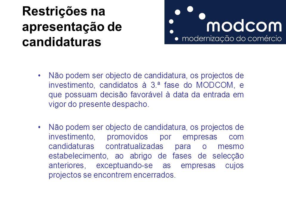 Restrições na apresentação de candidaturas Não podem ser objecto de candidatura, os projectos de investimento, candidatos à 3.ª fase do MODCOM, e que possuam decisão favorável à data da entrada em vigor do presente despacho.