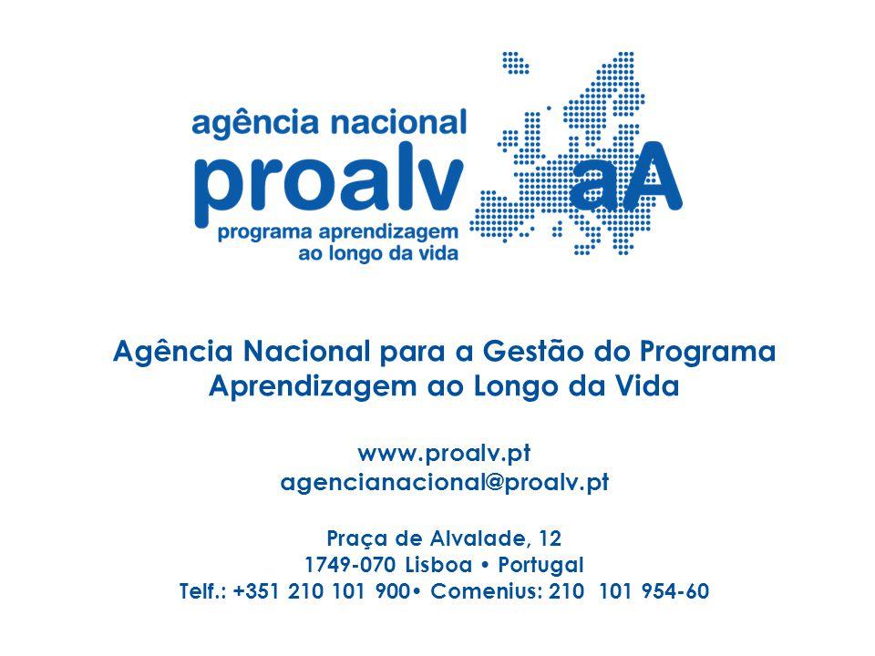 Agência Nacional para a Gestão do Programa Aprendizagem ao Longo da Vida www.proalv.pt agencianacional@proalv.pt Praça de Alvalade, 12 1749-070 Lisboa