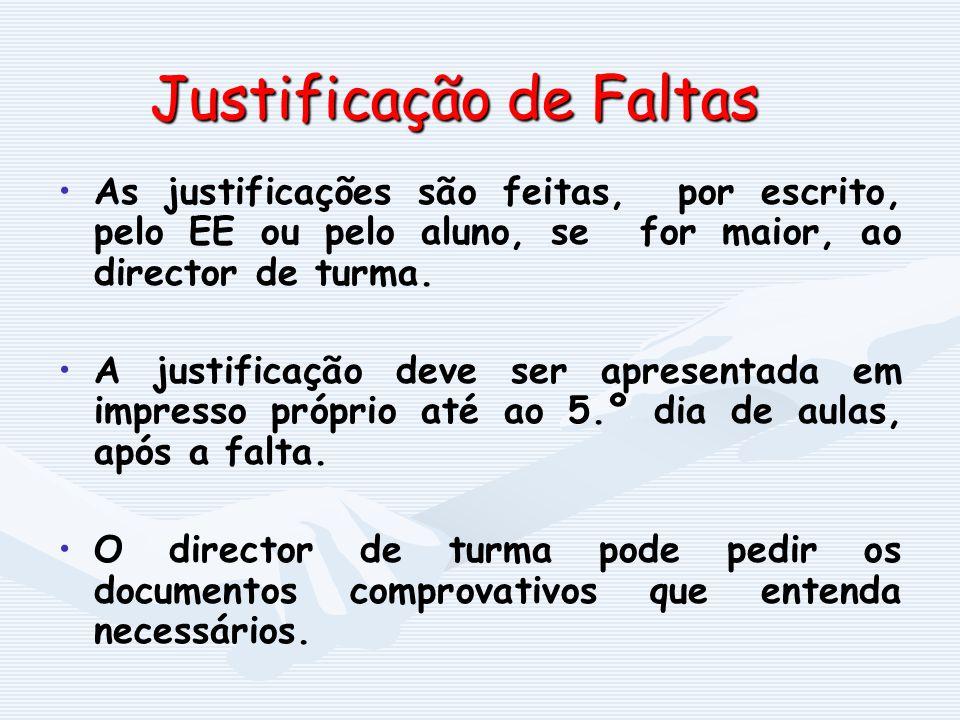 Justificação de Faltas As justificações são feitas, por escrito, pelo EE ou pelo aluno, se for maior, ao director de turma. A justificação deve ser ap