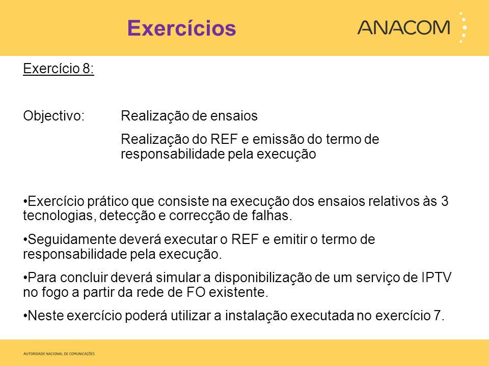 Exercícios Exercício 8: Objectivo: Realização de ensaios Realização do REF e emissão do termo de responsabilidade pela execução Exercício prático que