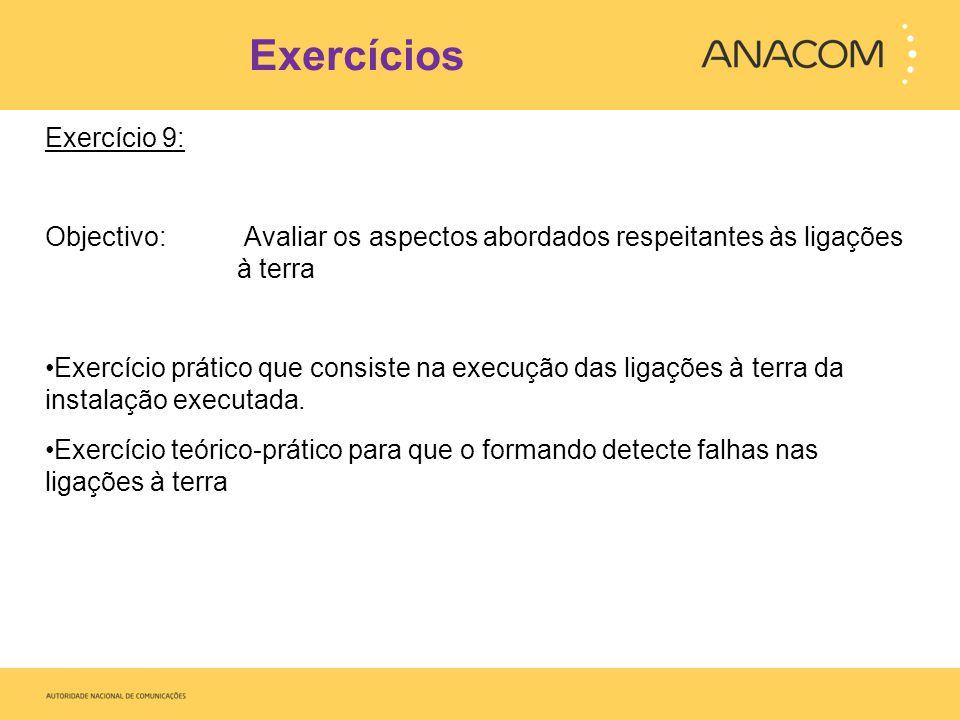 Exercícios Exercício 9: Objectivo: Avaliar os aspectos abordados respeitantes às ligações à terra Exercício prático que consiste na execução das ligaç