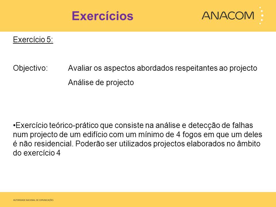 Exercícios Exercício 5: Objectivo: Avaliar os aspectos abordados respeitantes ao projecto Análise de projecto Exercício teórico-prático que consiste n