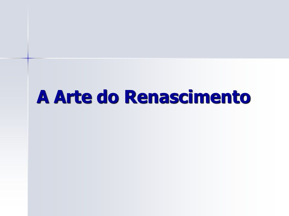 A Arte do Renascimento
