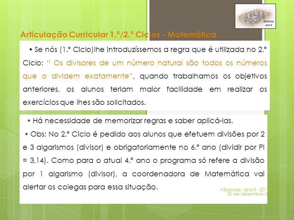 Articulação Curricular 1.º/2.º Ciclos - Matemática  Há necessidade de memorizar regras e saber aplicá-las.  Obs: No 2.º Ciclo é pedido aos alunos qu