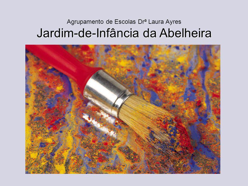 Agrupamento de Escolas Drª Laura Ayres Jardim-de-Infância da Abelheira