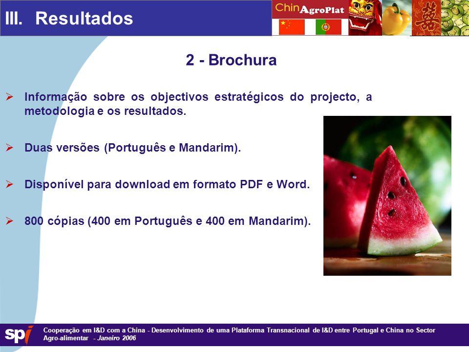 1,6/1,6 cm Cooperação em I&D com a China - Desenvolvimento de uma Plataforma Transnacional de I&D entre Portugal e China no Sector Agro-alimentar - Janeiro 2006 III.
