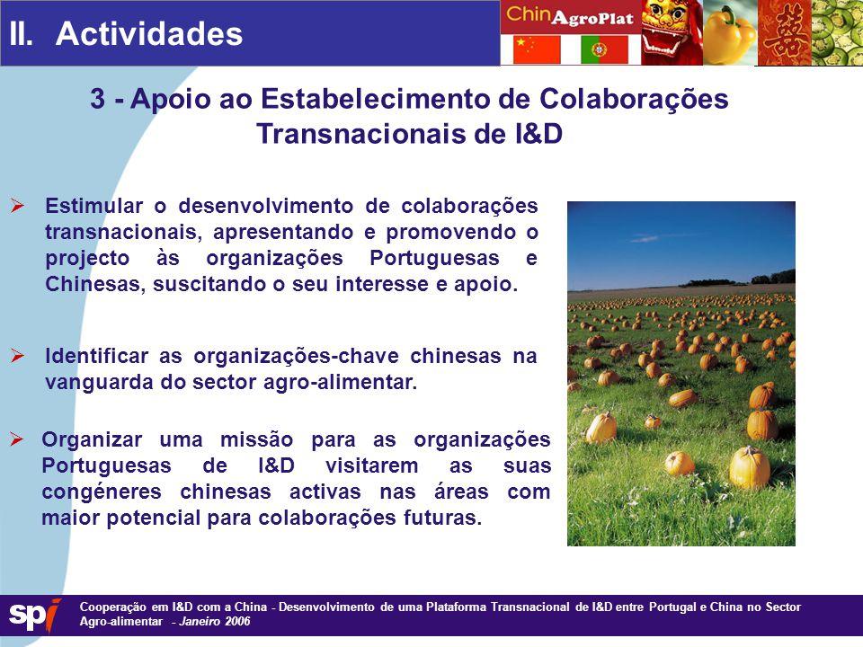 1,6/1,6 cm Cooperação em I&D com a China - Desenvolvimento de uma Plataforma Transnacional de I&D entre Portugal e China no Sector Agro-alimentar - Janeiro 2006 II.