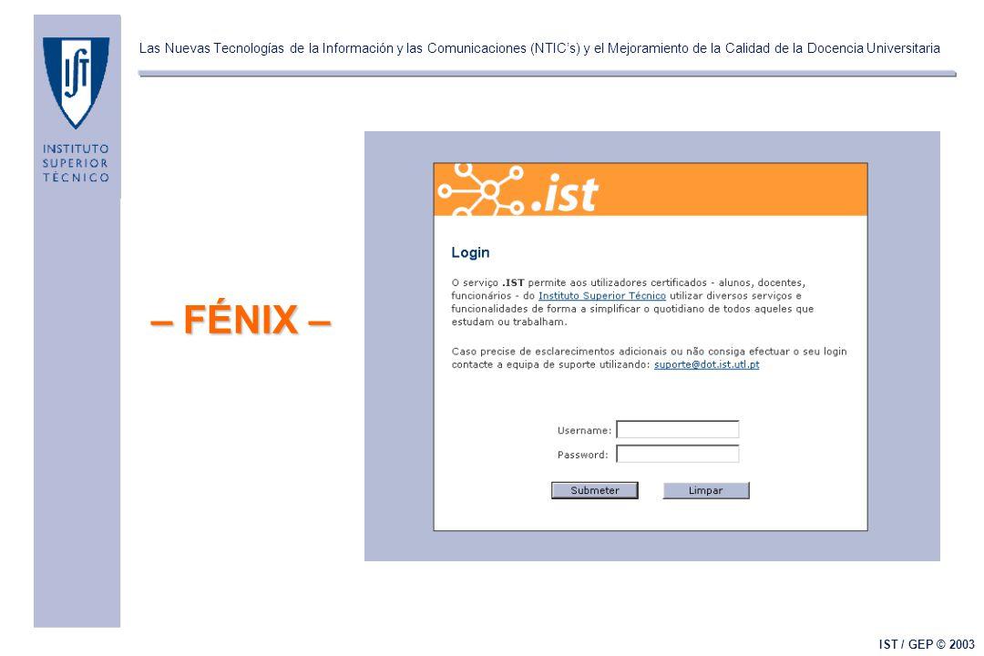 Las Nuevas Tecnologías de la Información y las Comunicaciones (NTIC's) y el Mejoramiento de la Calidad de la Docencia Universitaria IST / GEP © 2003 – FÉNIX –