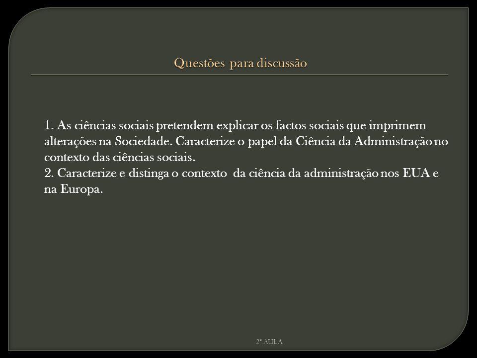 1.As ciências sociais pretendem explicar os factos sociais que imprimem alterações na Sociedade.