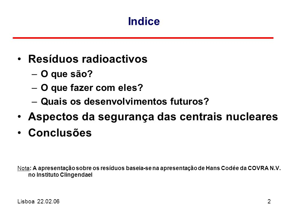 Lisboa 22.02.062 Indice Resíduos radioactivos –O que são.