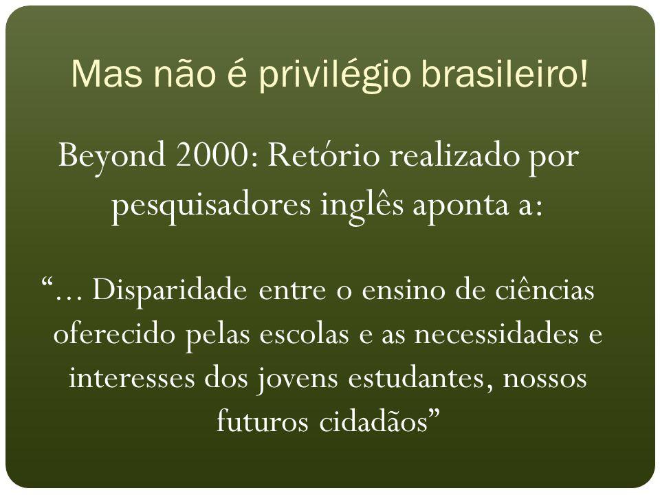 """Beyond 2000: Retório realizado por pesquisadores inglês aponta a: """"... Disparidade entre o ensino de ciências oferecido pelas escolas e as necessidade"""