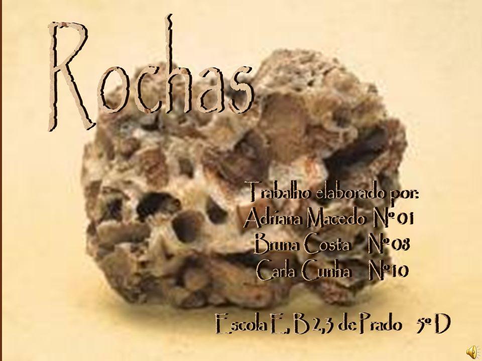Rocha Uma rocha é um agregado, consolidado ou não, de minerais.