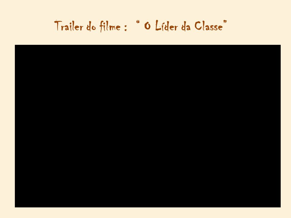 "Trailer do filme : "" O Líder da Classe"""