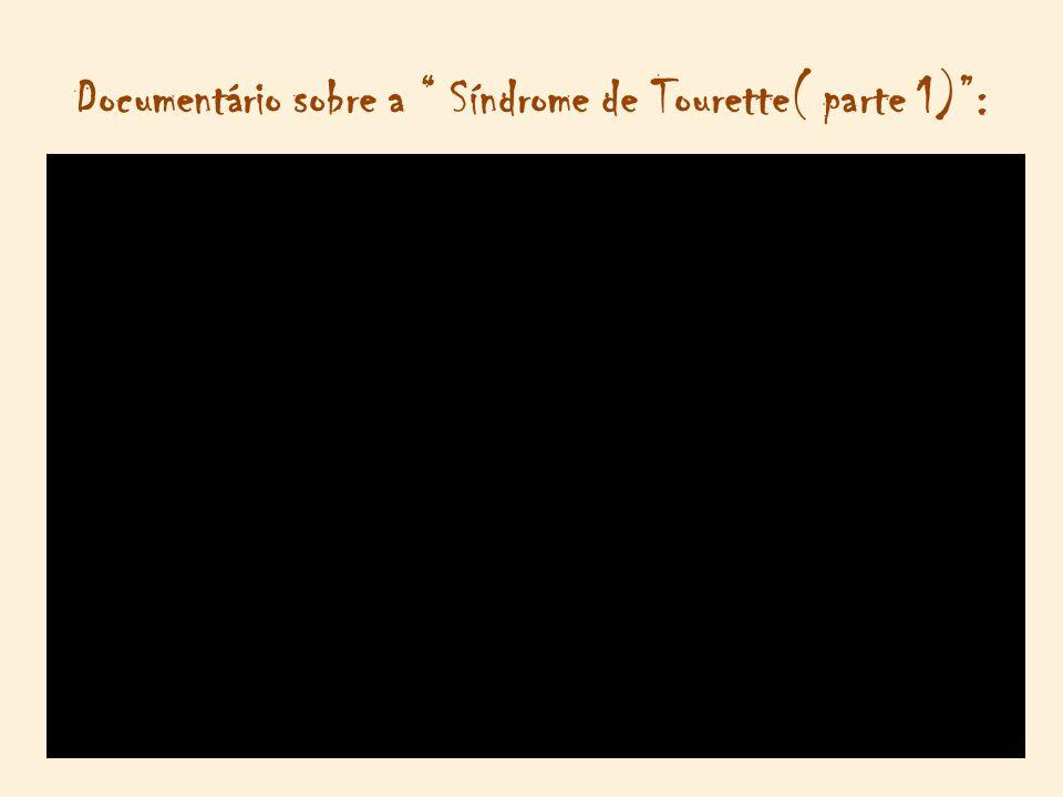 """Documentário sobre a """" Síndrome de Tourette( parte 1)"""":"""