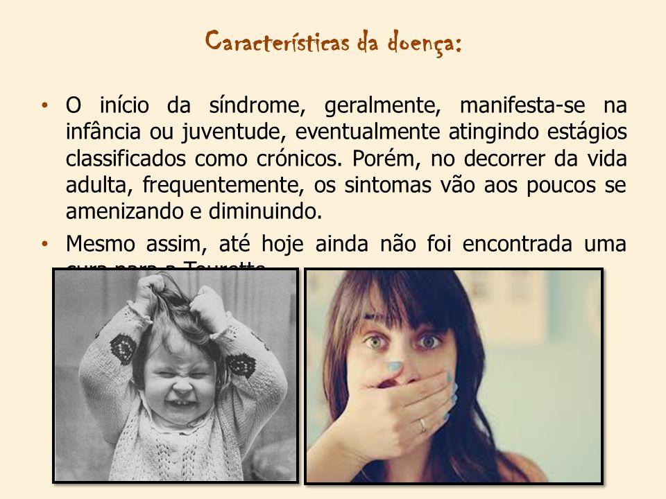 O início da síndrome, geralmente, manifesta-se na infância ou juventude, eventualmente atingindo estágios classificados como crónicos.