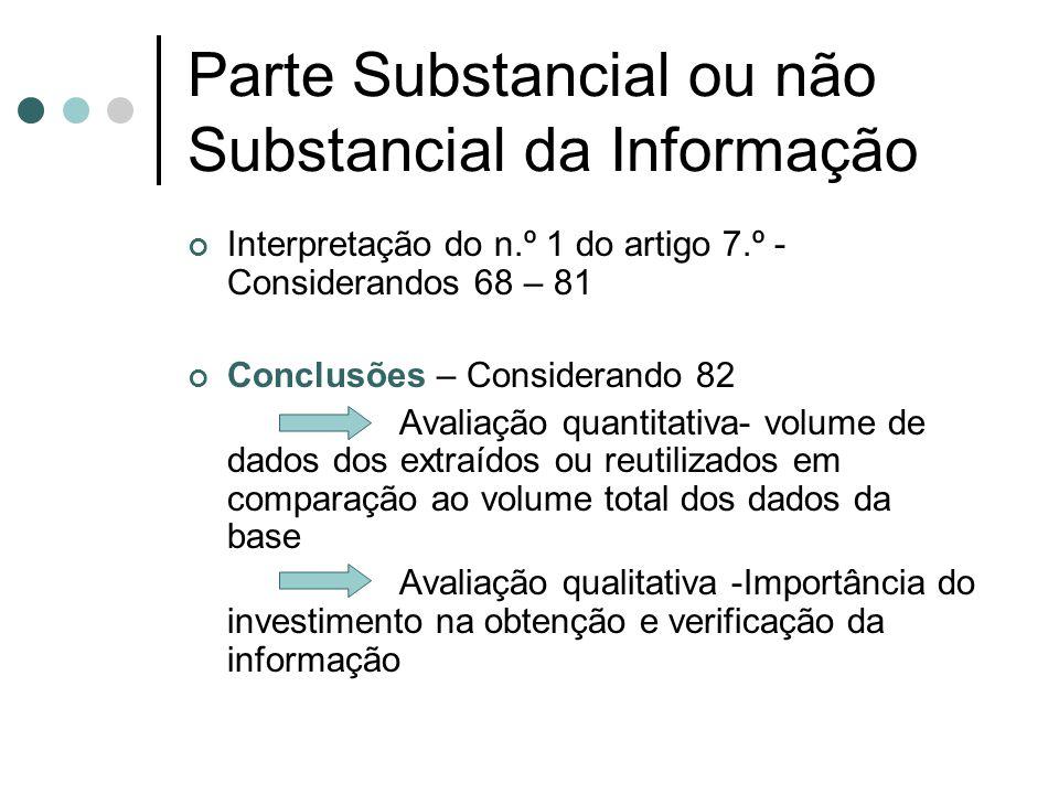 Parte Substancial ou não Substancial da Informação Interpretação do n.º 1 do artigo 7.º - Considerandos 68 – 81 Conclusões – Considerando 82 Avaliação