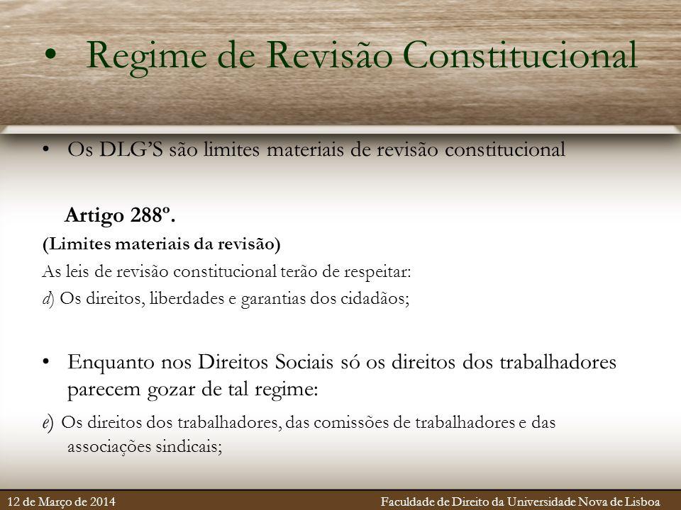 Regime de Revisão Constitucional Os DLG'S são limites materiais de revisão constitucional Artigo 288º. (Limites materiais da revisão) As leis de revis