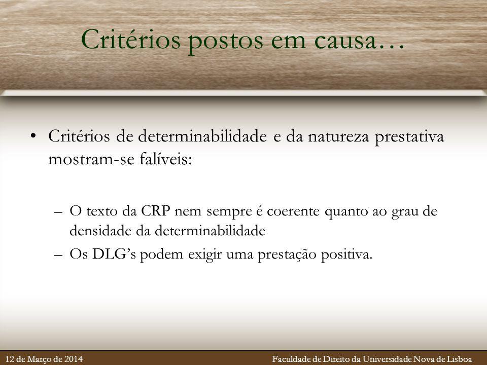 Critérios postos em causa… Critérios de determinabilidade e da natureza prestativa mostram-se falíveis: –O texto da CRP nem sempre é coerente quanto a