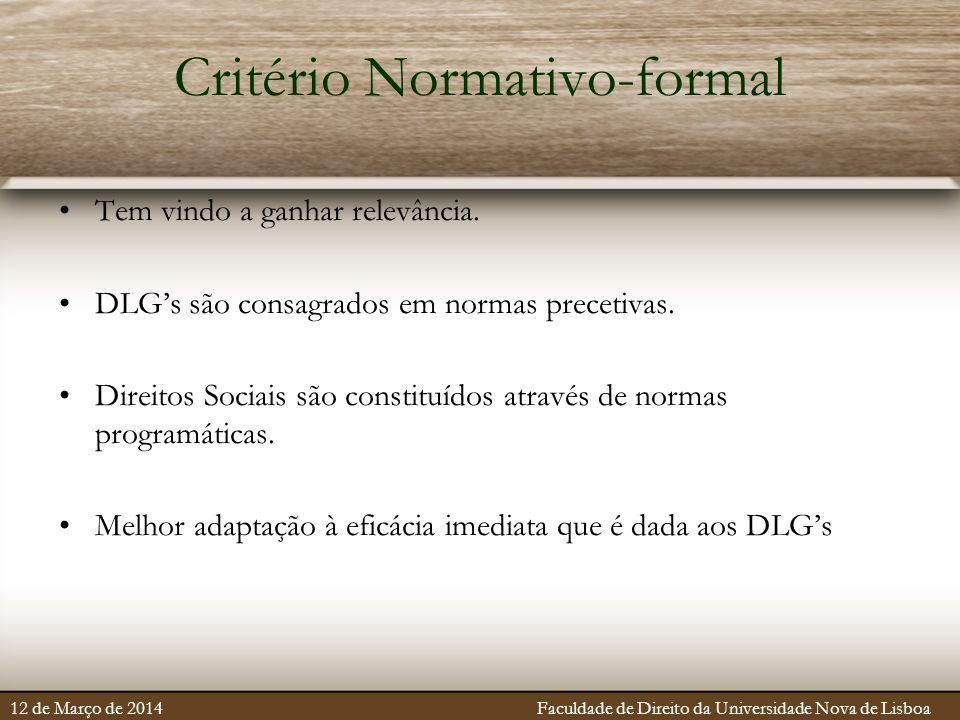 Critério Normativo-formal Tem vindo a ganhar relevância. DLG's são consagrados em normas precetivas. Direitos Sociais são constituídos através de norm