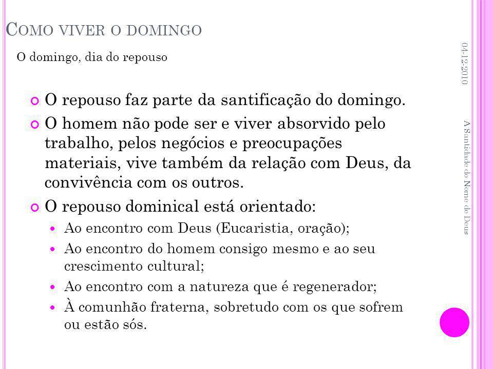 C OMO VIVER O DOMINGO O repouso faz parte da santificação do domingo.