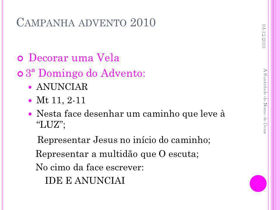 """Decorar uma Vela 3ª Domingo do Advento: ANUNCIAR Mt 11, 2-11 Nesta face desenhar um caminho que leve à """"LUZ""""; Representar Jesus no início do caminho;"""