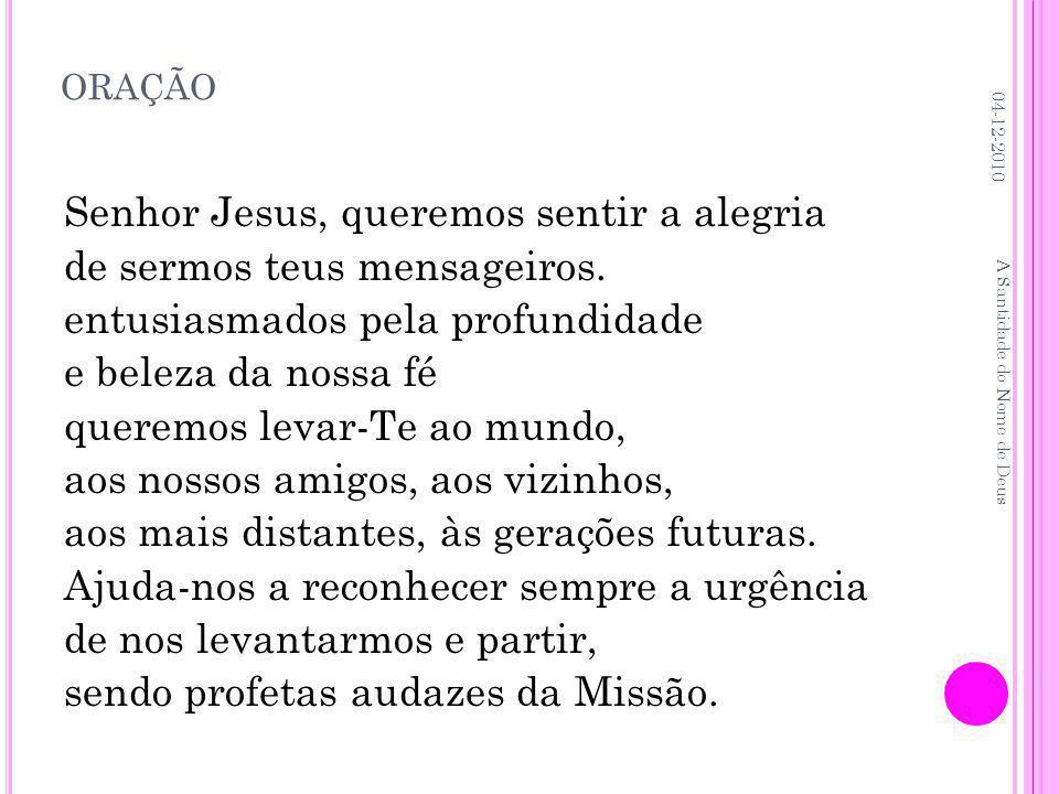 Senhor Jesus, queremos sentir a alegria de sermos teus mensageiros.