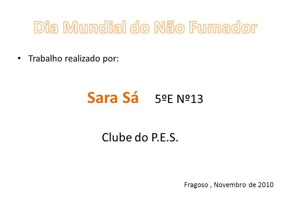 Trabalho realizado por: Sara Sá 5ºE Nº13 Clube do P.E.S. Fragoso, Novembro de 2010
