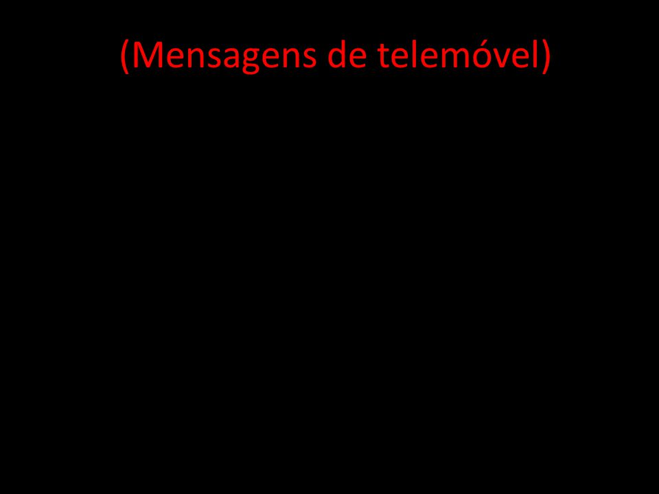 (Mensagens de telemóvel)