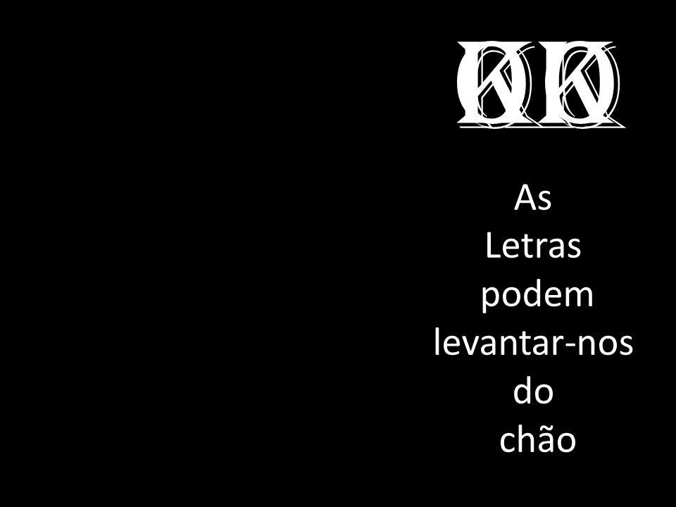 KO As Letras podem levantar-nos do chão Ok