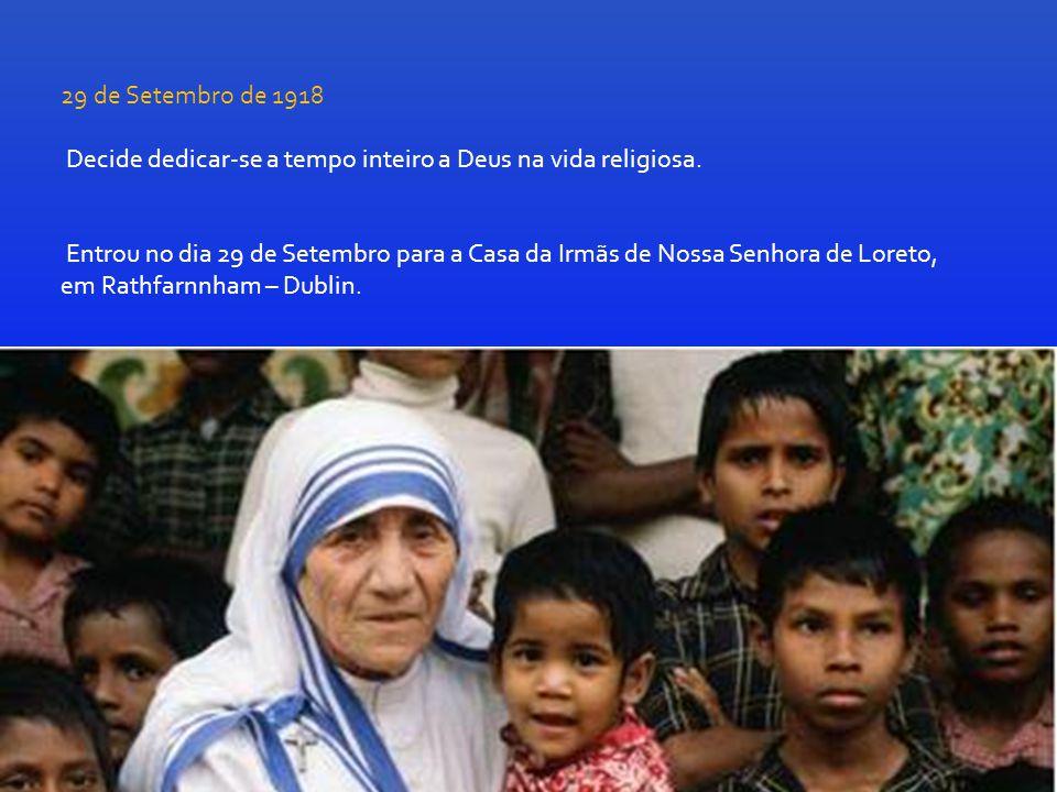 29 de Setembro de 1918 Decide dedicar-se a tempo inteiro a Deus na vida religiosa.
