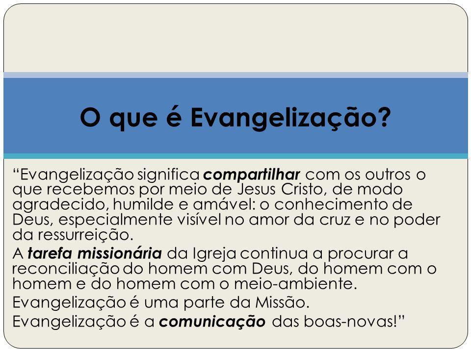 """""""Evangelização significa compartilhar com os outros o que recebemos por meio de Jesus Cristo, de modo agradecido, humilde e amável: o conhecimento de"""