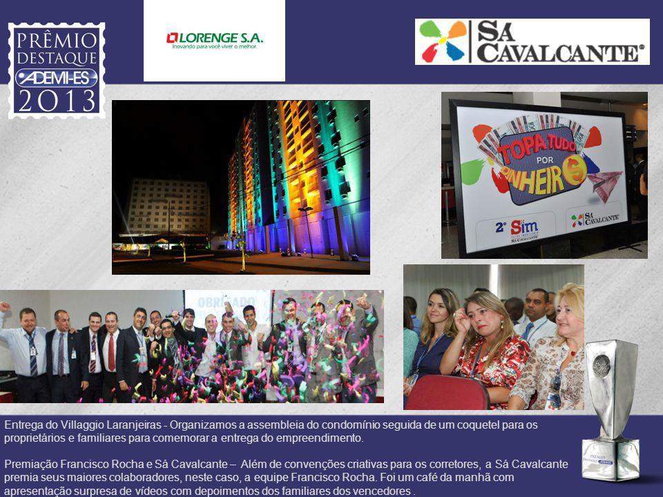 Entrega do Villaggio Laranjeiras - Organizamos a assembleia do condomínio seguida de um coquetel para os proprietários e familiares para comemorar a e