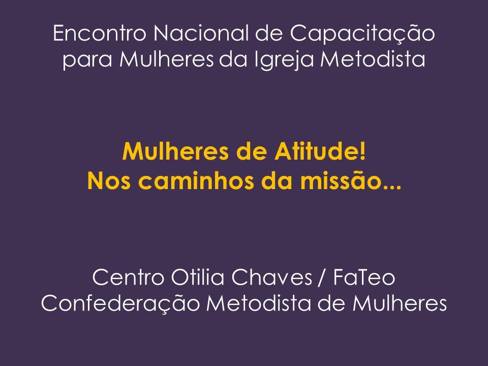Encontro Nacional de Capacitação para Mulheres da Igreja Metodista Mulheres de Atitude.